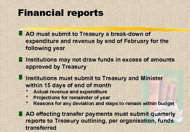 Financial reports AO must submit to Treasury a break-down of expenditure and revenue by