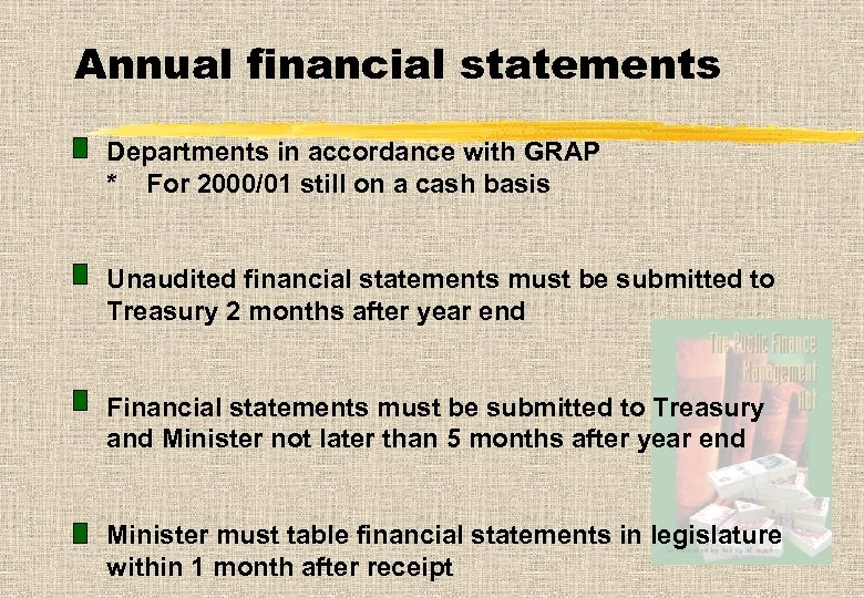 Annual financial statements Departments in accordance with GRAP * For 2000/01 still on a