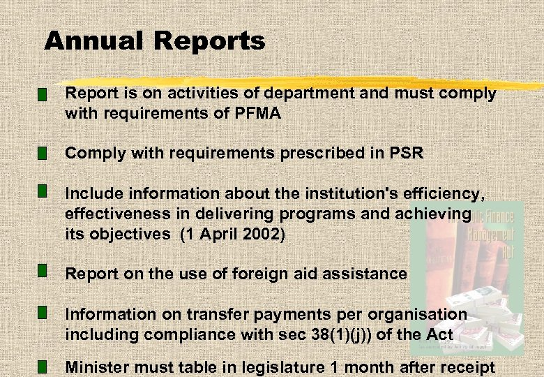 Annual Reports Report is on activities of department and must comply with requirements of