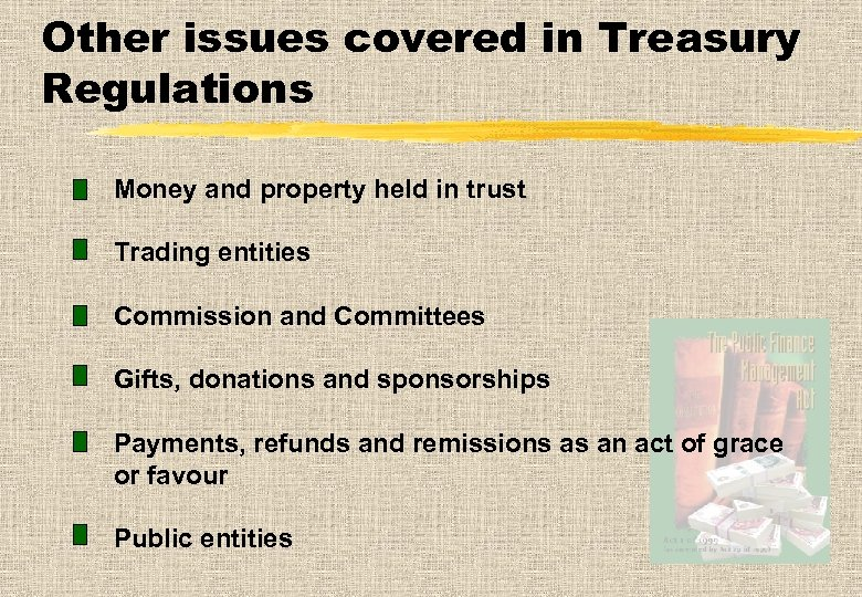 Other issues covered in Treasury Regulations Money and property held in trust Trading entities