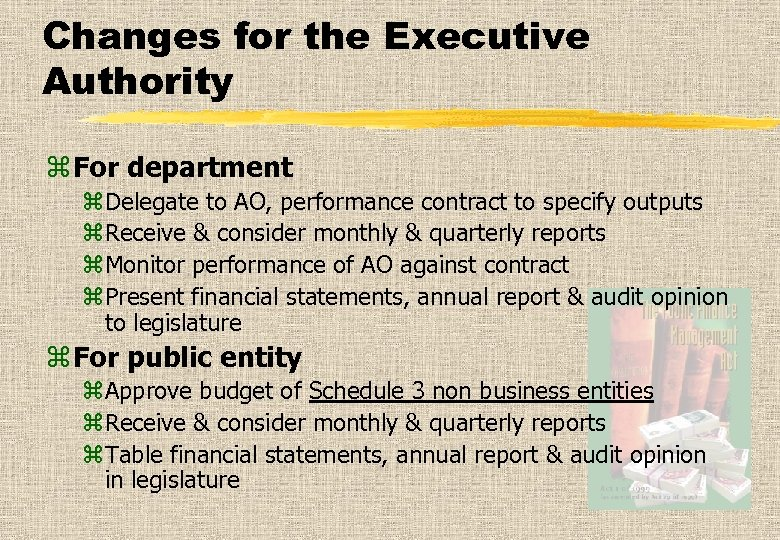 Changes for the Executive Authority z For department z. Delegate to AO, performance contract
