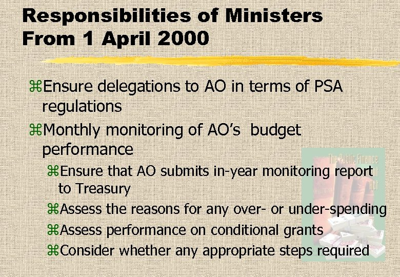 Responsibilities of Ministers From 1 April 2000 z. Ensure delegations to AO in terms