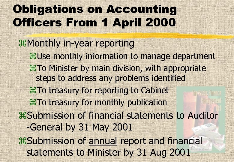 Obligations on Accounting Officers From 1 April 2000 z. Monthly in-year reporting z. Use