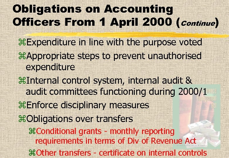 Obligations on Accounting Officers From 1 April 2000 (Continue) z. Expenditure in line with