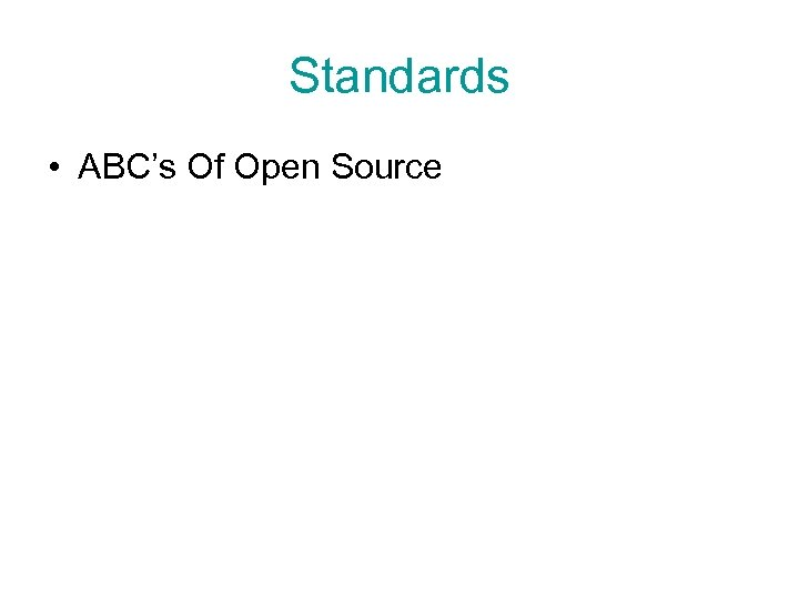 Standards • ABC's Of Open Source