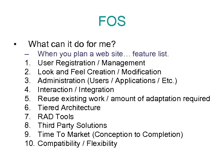 FOS • What can it do for me? – 1. 2. 3. 4. 5.