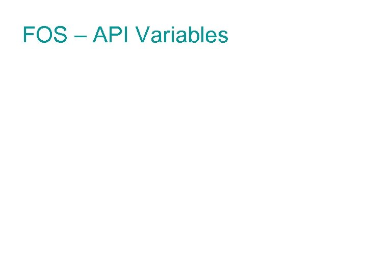 FOS – API Variables