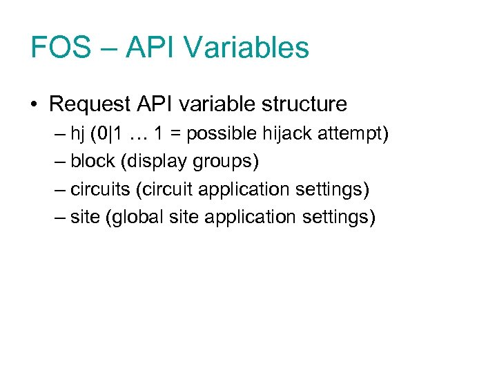 FOS – API Variables • Request API variable structure – hj (0|1 … 1