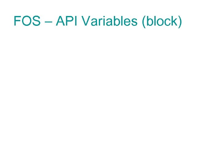 FOS – API Variables (block)