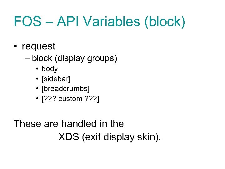 FOS – API Variables (block) • request – block (display groups) • • body