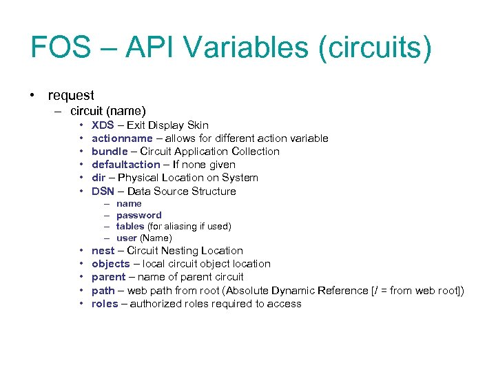 FOS – API Variables (circuits) • request – circuit (name) • • • XDS