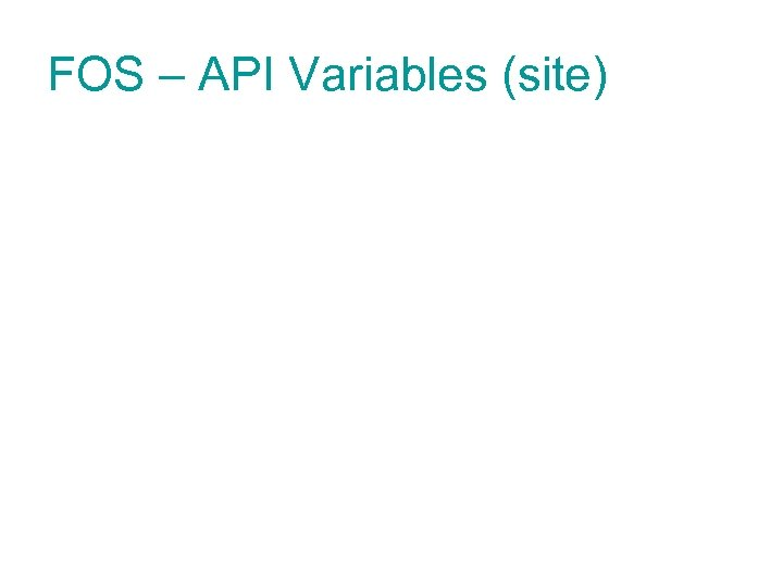 FOS – API Variables (site)