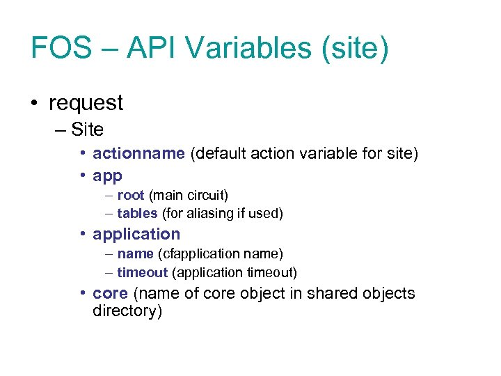 FOS – API Variables (site) • request – Site • actionname (default action variable
