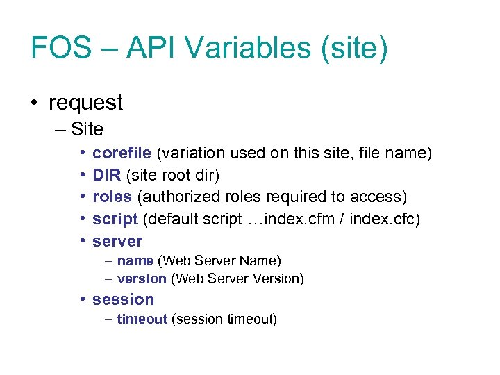 FOS – API Variables (site) • request – Site • • • corefile (variation