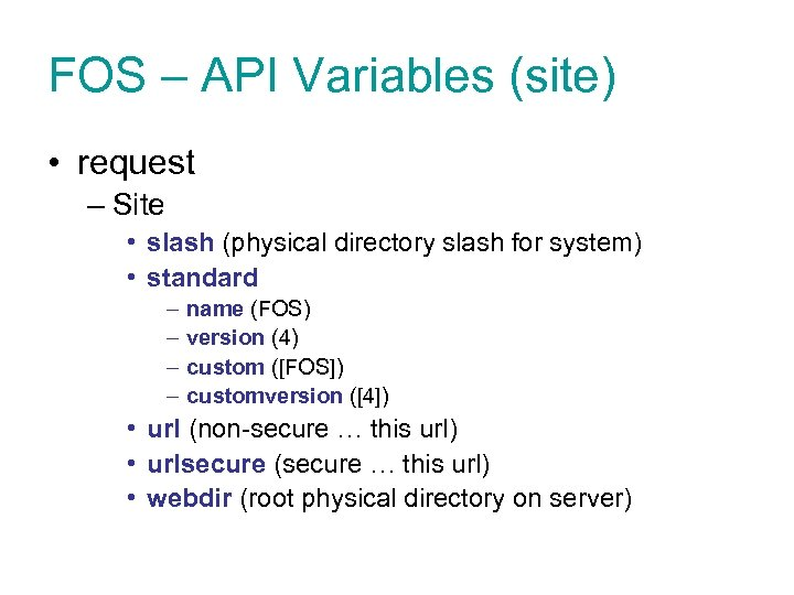 FOS – API Variables (site) • request – Site • slash (physical directory slash