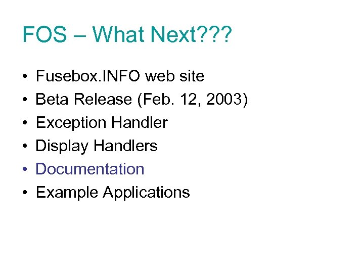 FOS – What Next? ? ? • • • Fusebox. INFO web site Beta