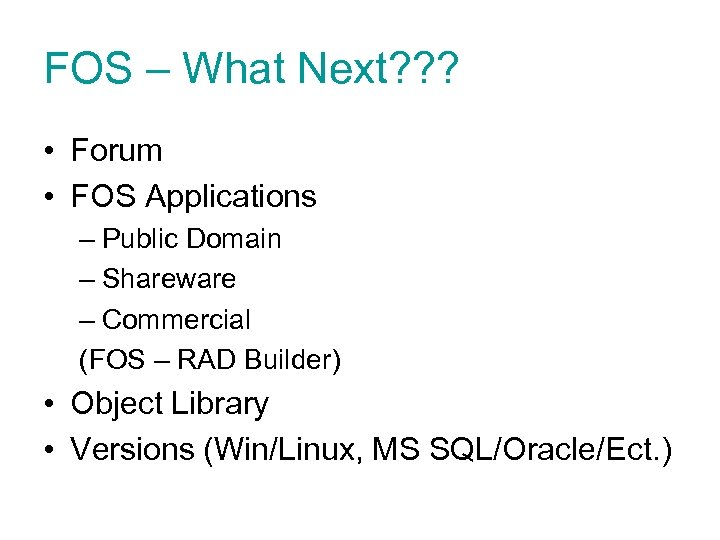 FOS – What Next? ? ? • Forum • FOS Applications – Public Domain