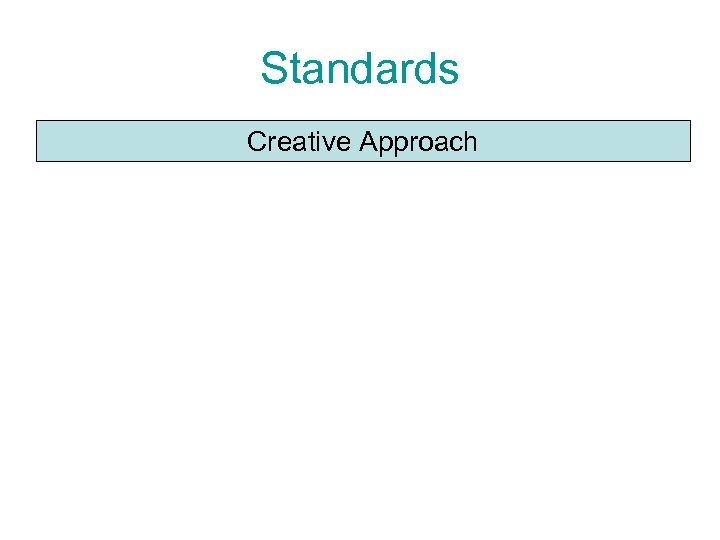 Standards Creative Approach