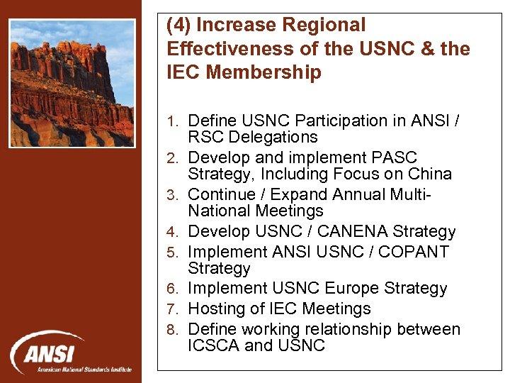 (4) Increase Regional Effectiveness of the USNC & the IEC Membership 1. Define USNC
