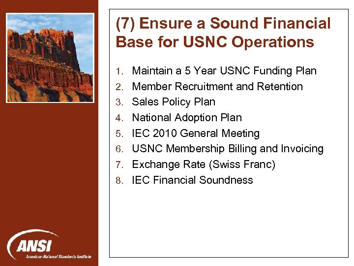 (7) Ensure a Sound Financial Base for USNC Operations 1. Maintain a 5 Year