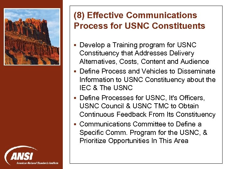 (8) Effective Communications Process for USNC Constituents § Develop a Training program for USNC