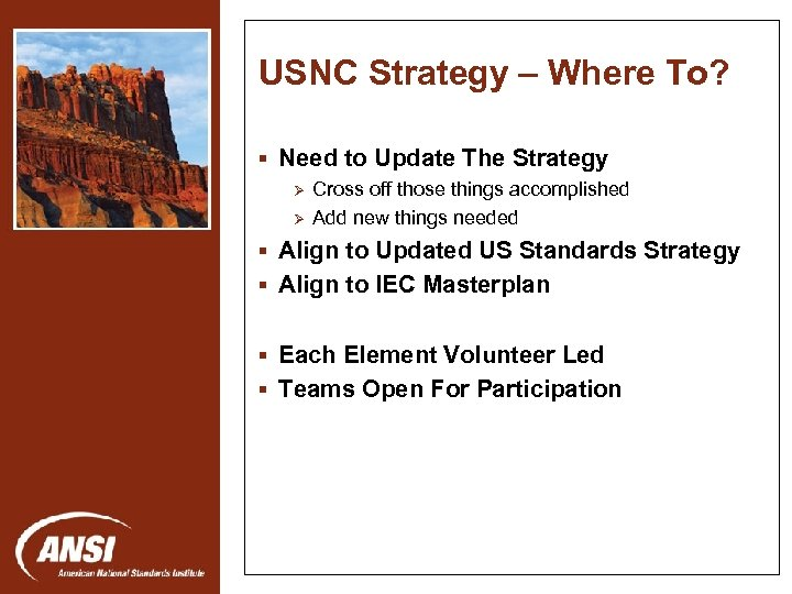 USNC Strategy – Where To? § Need to Update The Strategy Ø Ø Cross
