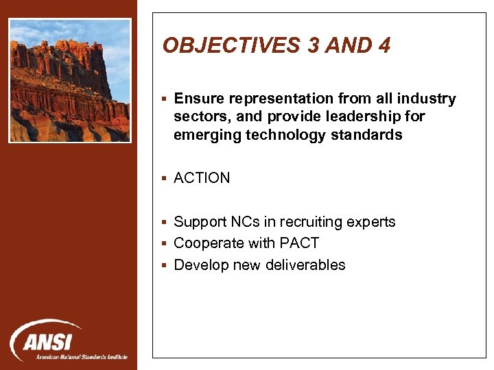 OBJECTIVES 3 AND 4 § Ensure representation from all industry sectors, and provide leadership