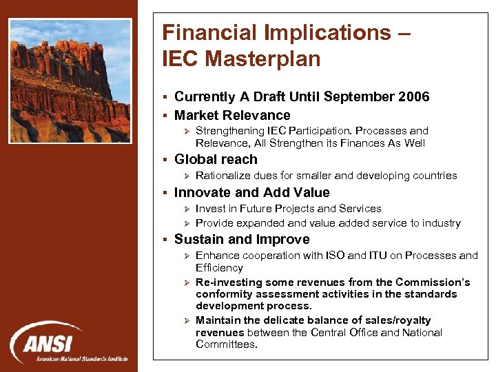 Financial Implications – IEC Masterplan § Currently A Draft Until September 2006 § Market