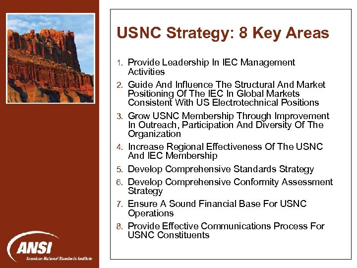 USNC Strategy: 8 Key Areas 1. Provide Leadership In IEC Management 2. 3. Nanotechnology