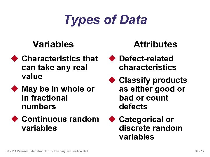 Types of Data Variables u Characteristics that can take any real value u May