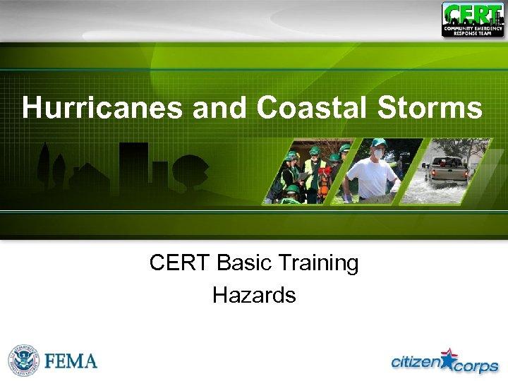 Hurricanes and Coastal Storms CERT Basic Training Hazards
