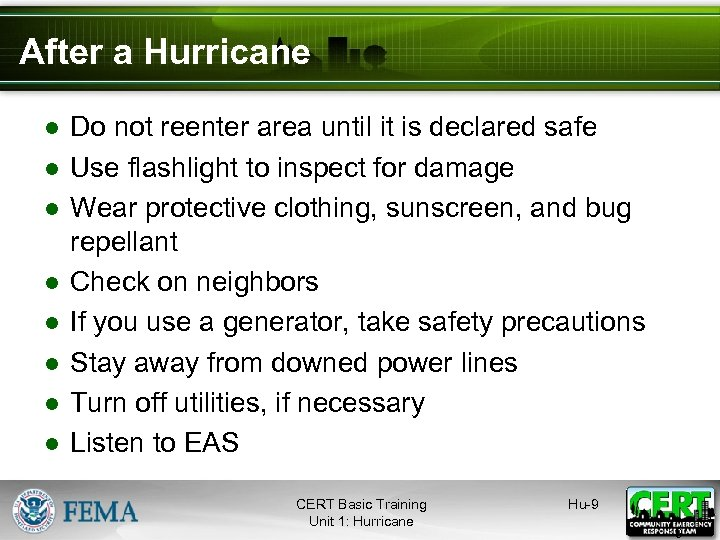 After a Hurricane ● Do not reenter area until it is declared safe ●