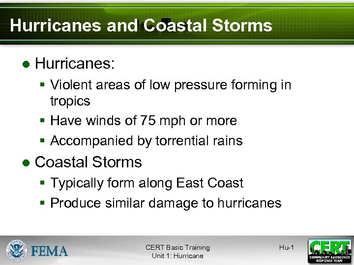 Hurricanes and Coastal Storms ● Hurricanes: § Violent areas of low pressure forming in