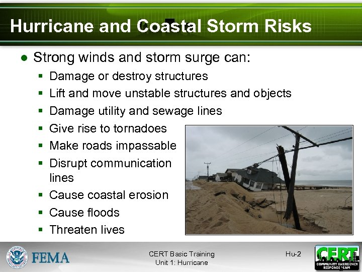 Hurricane and Coastal Storm Risks ● Strong winds and storm surge can: § §