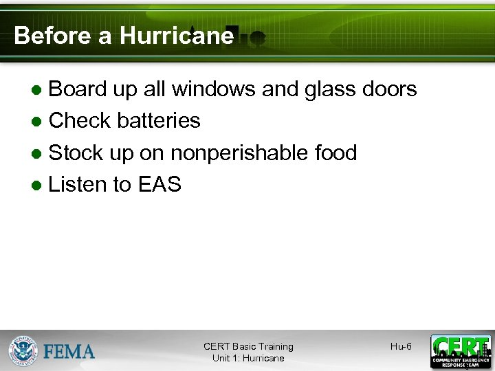 Before a Hurricane ● Board up all windows and glass doors ● Check batteries