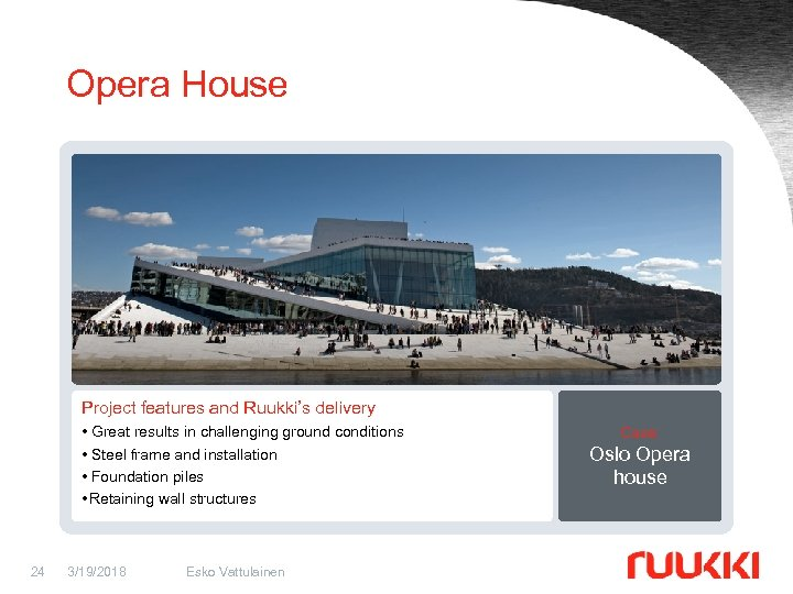 Opera House Project features and Ruukki's delivery • Great results in challenging ground conditions