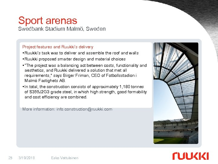 Sport arenas Swedbank Stadium Malmö, Sweden Project features and Ruukki's delivery • Ruukki's task