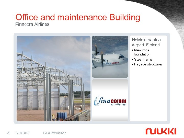 Office and maintenance Building Finncom Airlines Helsinki-Vantaa Airport, Finland • New rock foundation •