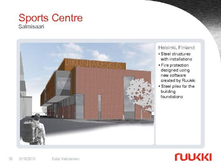 Sports Centre Salmisaari Helsinki, Finland • Steel structures with installations • Fire protection designed