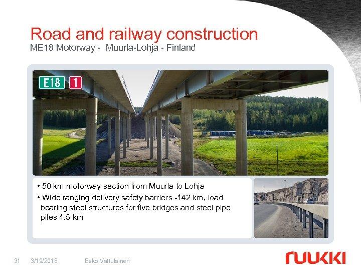 Road and railway construction ME 18 Motorway - Muurla-Lohja - Finland • 50 km