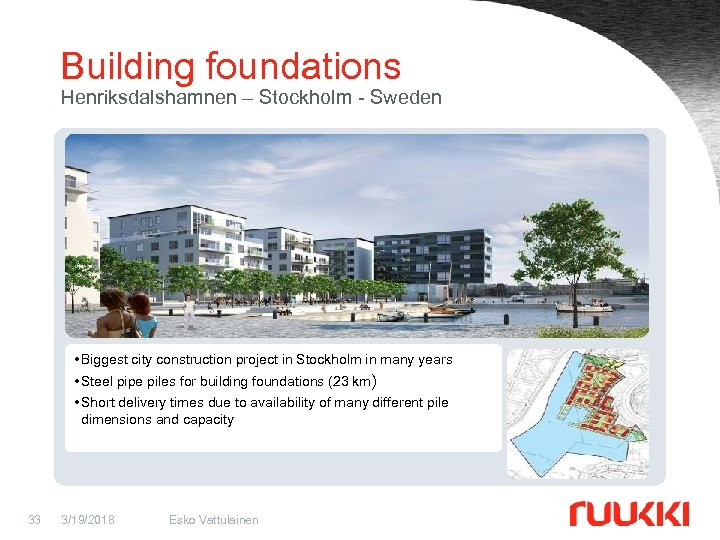 Building foundations Henriksdalshamnen – Stockholm - Sweden • Biggest city construction project in Stockholm