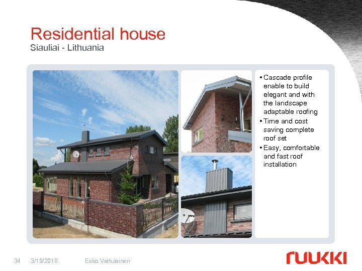 Residential house Siauliai - Lithuania • Cascade profile enable to build elegant and with
