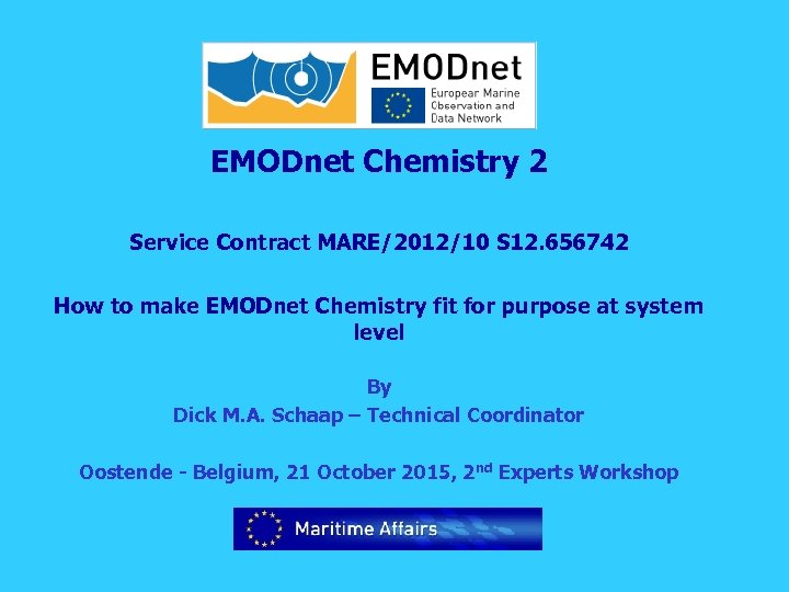 EMODnet Chemistry 2 Service Contract MARE/2012/10 S 12. 656742 How to make EMODnet Chemistry