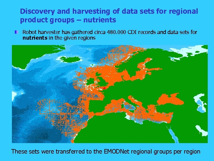 Discovery and harvesting of data sets for regional product groups – nutrients Robot harvester