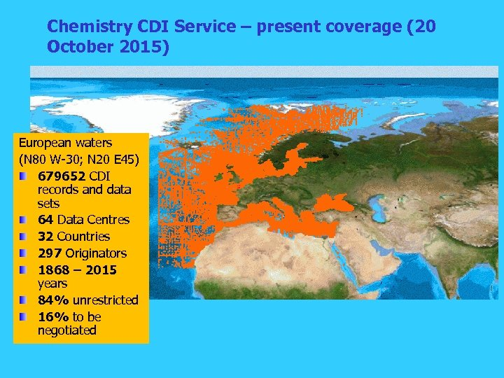 Chemistry CDI Service – present coverage (20 October 2015) European waters (N 80 W-30;