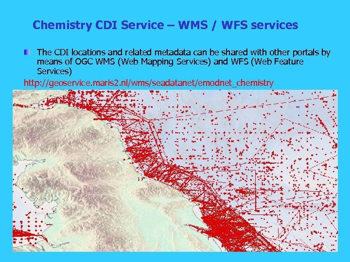 Chemistry CDI Service – WMS / WFS services The CDI locations and related metadata
