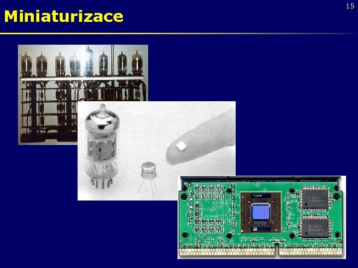Miniaturizace 15