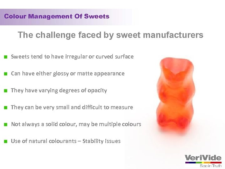 Colour Management Of Sweets The challenge faced by sweet manufacturers Sweets tend to have