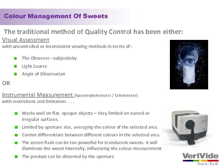 Colour Management Of Sweets The traditional method of Quality Control has been either: Visual