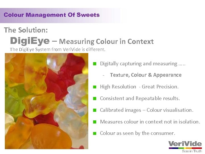 Colour Management Of Sweets The Solution: Digi. Eye – Measuring Colour in Context The